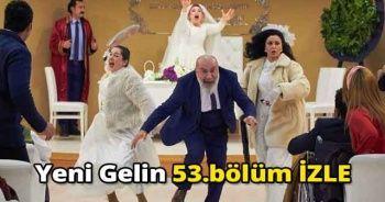 Yeni Gelin 53.Bölüm Show TV İZLE | Yeni Gelin Sezon Finali İzle | Yeni Gelin son bölüm izle