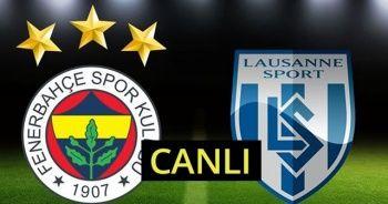 Fenerbahçe Lozan Maçı Şifresiz Canlı izle | FB Lozan maçı Hangi Kanalda Canlı yayınlanacak?