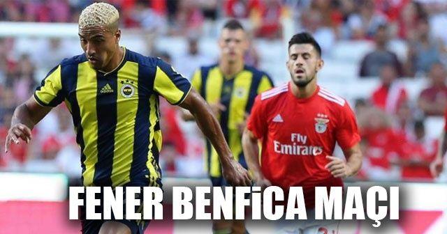 Fenerbahçe 1-1 Benfica Maçı özeti ve golleri İZLE, Fener Benfica skoru MAÇ SONUCU
