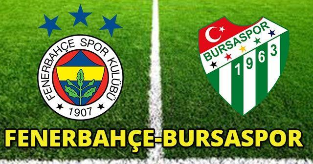 ÖZET İZLE Fenerbahçe ve Bursaspor Maçı Geniş Özeti Golleri İzle! FB Bursa kaç kaç bitti? Fener maçı VİDEO