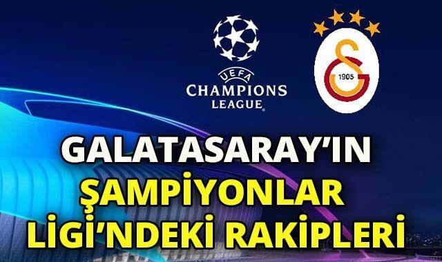 Galatasaray'ın Şampiyonlar Ligi'ndeki Rakipleri kim oldu? Son Dakika Şampiyonlar Ligi Kura Çekimi kim kimle eşleşti ÖĞREN