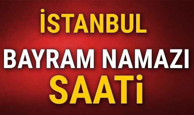 İstanbul Bayram NAMAZI Kaçta? | İstanbul Kurban Bayramı Namazı Saat Kaçta 2018 | İl İl Bayram Namazı Saatleri