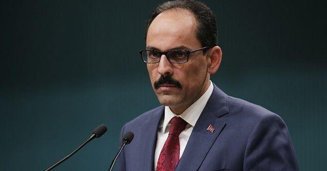 Sondakika: İbrahim Kalın: Hiçbir tehdit, şantaj, operasyon Türkiye'nin iradesini yıldıramaz