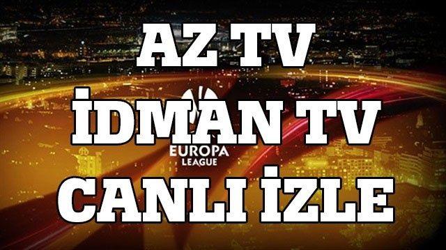 AZ TV İDMAN TV Şifresiz CANLI İZLE! Galatasaray Lokomotiv Moskova Maçı Şifresiz Veren Kanallar listesi CANLI İZLE