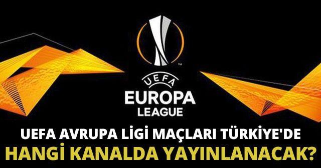 UEFA Avrupa Ligi Maç Kanalı Belli Oldu Mu? 2018 UEFA Avrupa Ligi Maçları Türkiye'de Hangi kanalda? | (Fenerbahçe Beşiktaş Avrupa ligi maçları)