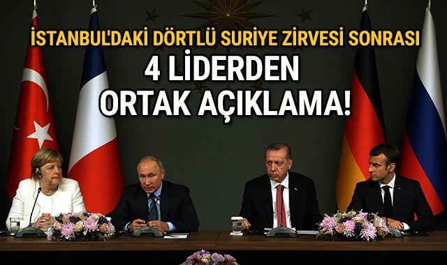 İstanbul'daki dörtlü Suriye zirvesi sonrası 4 liderden ortak açıklama