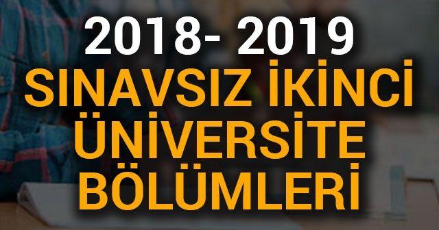 Sınavsız 2.Üniversite Bölümleri 2018-2019 Sınavsız ikinci üniversite hangi üniversitelerde var? Bölümleri neler?