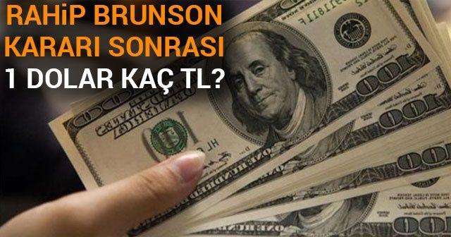 Son Dakika:1 DOLAR KAÇ TL NE KADAR?| Rahip Brunson kararı sonrası dolar ne kadar?