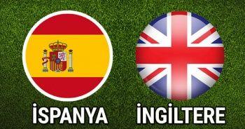 İspanya-İngiltere Maçı CANLI İZLE! İspanya İngiltere Maçını Şifresiz Veren Kanallar Listesi | İspanya İngiltere Maçı izle