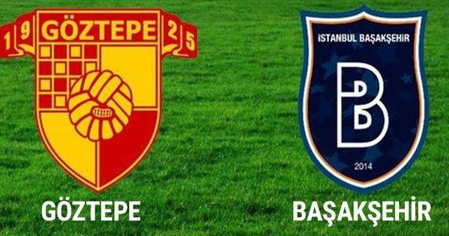 Göztepe - Başakşehir Maçı özet ve golleri İZLE! Göztepe