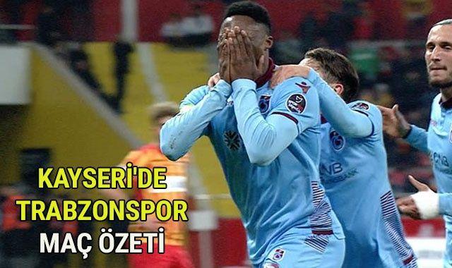 ÖZET İZLE: Kayserispor 0-2 Trabzonspor FULL ÖZETİ ve Golleri İZLE | Kayseri, TS maçı Skoru Geniş Özeti VİDEO