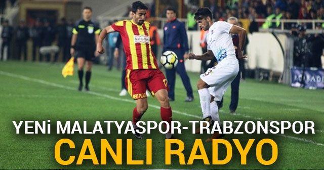 Yeni Malatyaspor Trabzonspor Canlı RADYO DİNLE ! Malatya TS canlı veren radyo kanalları dinle