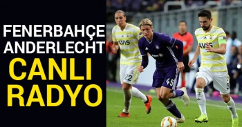 Fenerbahçe Anderlecht CANLI Radyo Dinle: FB Anderlecht Canlı Veren Radyo Kanalları Dinle
