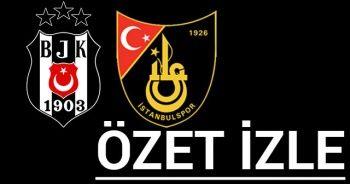ÖZET İZLE: Beşiktaş 2-1 İstanbulspor Maçı FULL Özeti Ve Golleri İZLE Video Full ÖZET İZLE BJK İstanbulspor Kaç Kaç Bitti