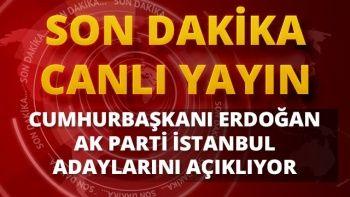 AK Parti İstanbul adaylarını açıklıyor