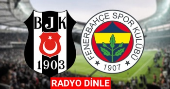 Beşiktaş Fenerbahçe CANLI DERBİ RADYO DİNLE ! BJK FB CANLI Veren DERBİ Maçı Radyo KANALLARI