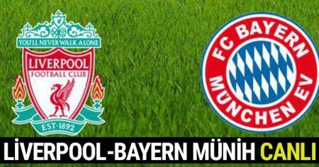 Liverpool - Bayern Münih maçı canlı İZLE! Şifresiz veren kanallar hangileri? Beinsports 1 Az tv İdman TV CBC Sport canlı izle