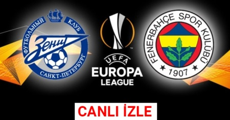 Zenit Fenerbahçe maçı canlı izle şifresiz veren kanallar | Zenit FB canlı skor Kaç kaç?