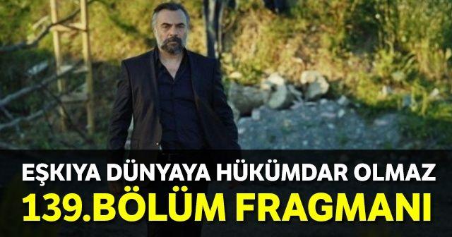 Eşkıya Dünyaya Hükümdar Olmaz (EDHO) 139. bölüm sezon finali fragmanı, Hızır ölümle burun buruna!