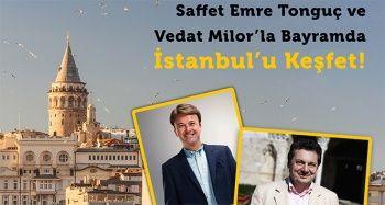 Bayramda İstanbul'da kalacaklara 'İstanbul rotası'