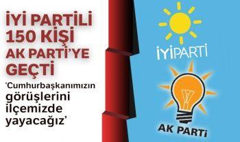 İYİ Partili 150 kişi AK Parti'ye geçti
