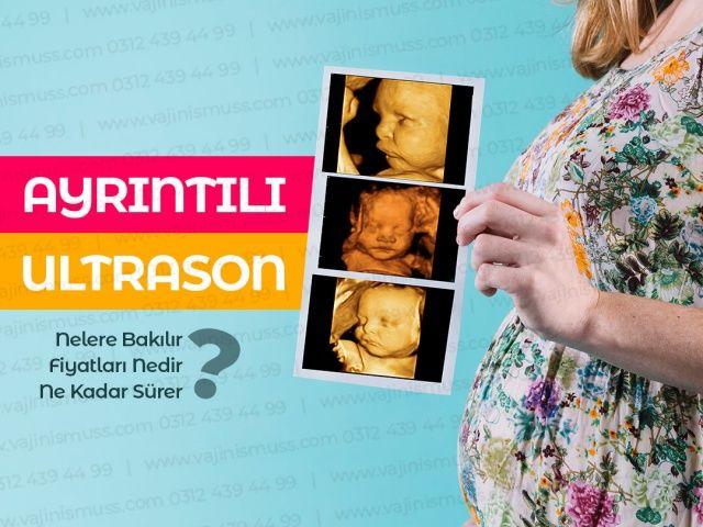 Ayrıntılı Ultrason Nedir? / Ayrıntılı Ultrason Ne Zaman Yapılır? / Detaylı Gebelik Ultrasonu Nedir? / Ultrason Kimler Tarafından Yapılır?