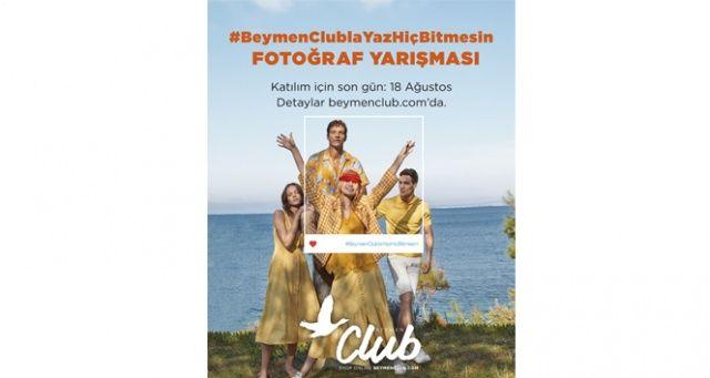 Beymen Club Fotoğraf Yarışması başvurularının sona ermesine kısa süre kaldı