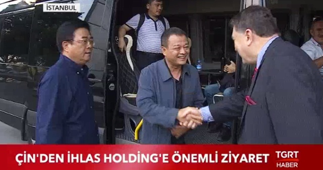 Çin'den İhlas Holding'e önemli ziyaret