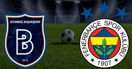 Başakşehir - Fenerbahçe Maçı Canlı İzle | Başakşehir - FB Maçını Şifresiz Veren Kanallar | Başakşehir - FB Canlı Skoru Kaç Kaç?