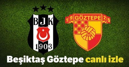 Beşiktaş Göztepe maçı canlı İZLE 0-0 ! BJK Göztepe maçını şifresiz veren kanallar | BJK Göztepe canlı skoru kaç kaç?
