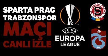 Sparta Prag Trabzonspor maçı canlı izle | Sparta Prag Trabzonspor maçı ne zaman saat kaçta ve hangi kanalda?
