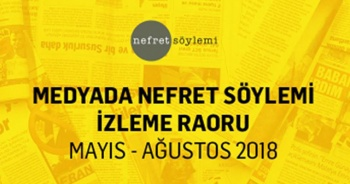 'Medyada Nefret Söylemi 2018' raporu yayımlandı