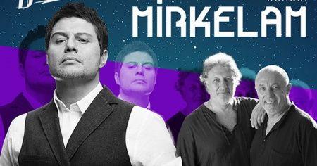 Grup Gündoğarken ile Yıldızlı Buluşmalar'ın son konuğu Mirkelam