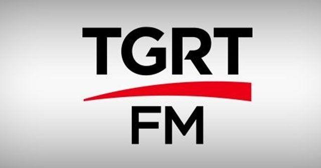 'TGRT FM Şimdilik Dünya Dinliyor'