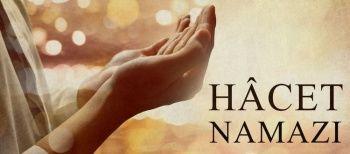 Hacet Namazı Ne Demek / Hacet Namazı Nasıl Kılınır? / Hacet Namazı Duası