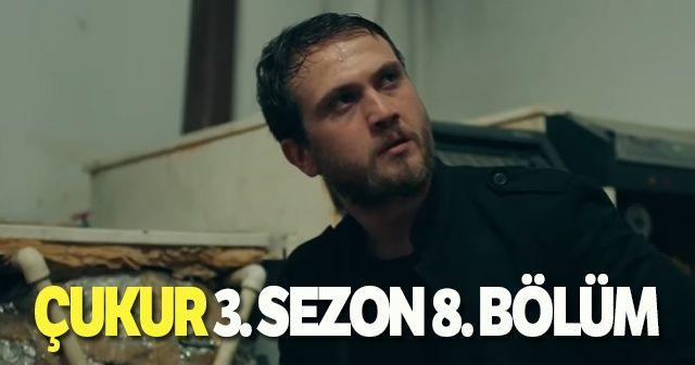 Çukur Yeni Bölüm İZLE! ÇUKUR 3. Sezon 8. Bölüm fragmanı yayınlandı? Yeni bölümde neler olacak?