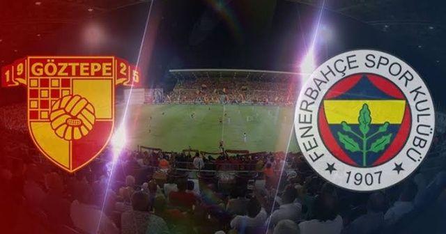 Göztepe - Fenerbahçe Maçı Ne Zaman, Saat Kaçta? GÖZTEPE - FENERBAHÇE MAÇI CANLI İZLE!