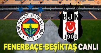 Fenerbahçe - Beşiktaş maçı canlı izle! FB BJK Derbi maçı saat kaçta hangi kanalda? CANLI İZLE
