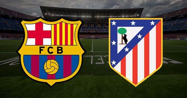 Barcelona Atletico Madrid maçı canlı izle | Barcelona Atletico meçı hangi kanalda?