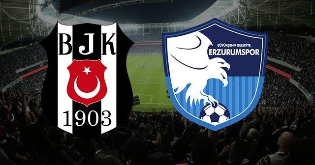 Beşiktaş Erzurumspor canlı izle | Beşiktaş Erzurumspor maçı ne zaman, saat kaçta, hangi kanalda?