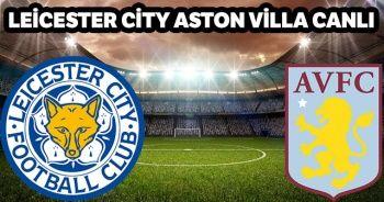 Leicester City Aston Villa CANLI| Leicester City Aston Villa bein sports canlı izle | Leicester City  Aston Villa CANLI İZLE|