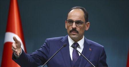 Cumhurbaşkanlığı Sözcüsü Kalın: Filistin halkının haklarını hiçe sayan tek taraflı planı reddediyoruz
