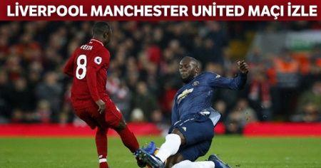 Liverpool Manchester United maçı İZLE |  Liverpool Man U maçı şifresiz izle hangi kanallarda?