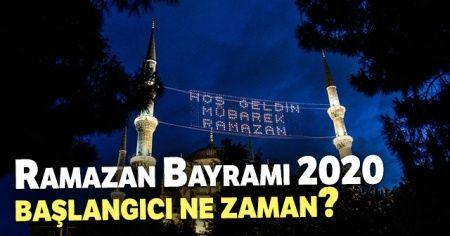 Ramazan 2020 Ne Zaman Başlayacak? 2020 Ramazan Bayramı Ne Zaman? | RAMAZAN 2020 BAŞLANGICI