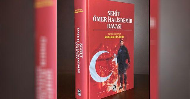 Kahraman şehit Ömer Halisdemir'in davası kitaplaştı