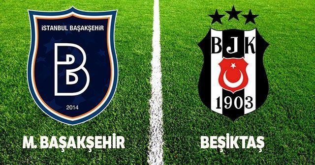Medipol Başakşehir - Beşiktaş MAÇI CANLI İZLE! Başakşehir BJK MAÇINI ŞİFRESİZ VEREN KANALLAR HANGİLERİ?