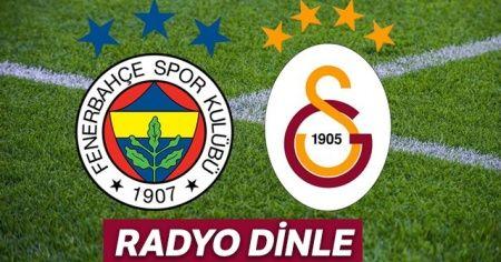 FB GS Derbi Maçı CANLI DERBİ RADYO DİNLE! Fenerbahçe Galatasaray canlı veren derbi maçı radyo kanalları
