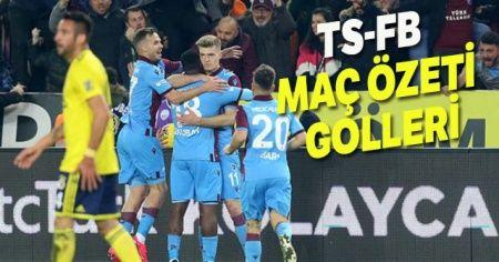 Trabzonspor Fenerbahçe Maçı özeti golleri izle! TS FB maçı kaç kaç bitti?