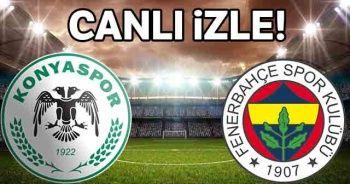 Konyaspor Fenerbahçe Canlı İzle! Konyaspor Fenerbahçe Şifresiz İzle!