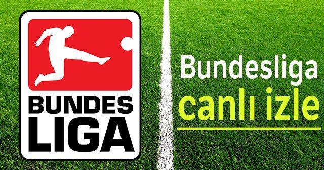Almanya Ligi Bundesliga Maçları Canlı İZLE, hangi Kanalda yayınlanacak? BUNDESLİGA maçları şifresiz izle